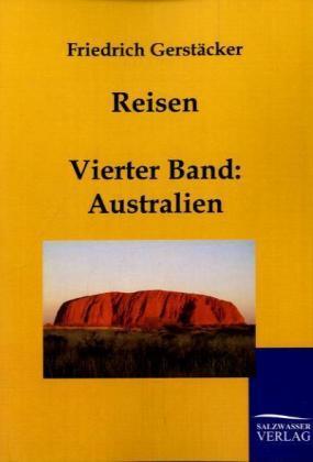 Reisen: Australien - Gerstäcker, Friedrich