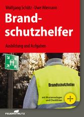 Brandschutzhelfer - E-Book (PDF) - Ausbildung und Aufgaben - Uwe Wiemann, Wolfgang Schütz