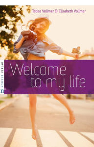 Welcome to my life Elisabeth Vollmer Author