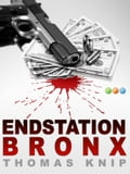 Endstation Bronx - Thomas Knip