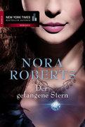 Nora Roberts,: Der gefangene Stern