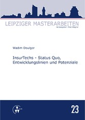 InsurTechs - Status Quo, Entwicklungslinien und Potenziale - Wadim Doulger
