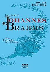 Johannes Brahms. Eine Biographie in vier Bänden