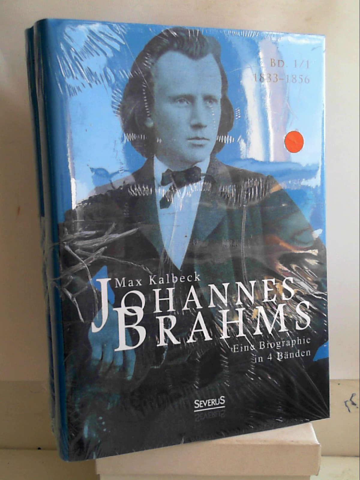 Johannes Brahms. Eine Biographie in vier Bänden. Band 1: Zwei Halbbände in einem Band [Hardcover] [Sep 01, 2013] Kalbeck, Max - Max Kalbeck