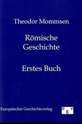 RÃmische Geschichte. Buch.1 - Mommsen, Theodor