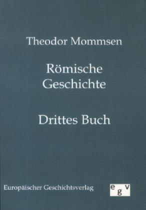 Römische Geschichte. Buch.3 - Mommsen, Theodor