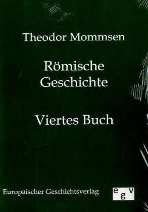 Römische Geschichte. Buch.4 - Mommsen, Theodor