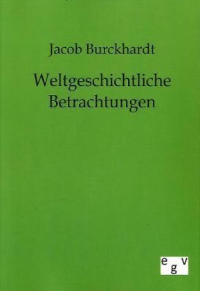 Weltgeschichtliche Betrachtungen - Historisch-kritische Gesamtausgabe - Burckhardt, Jacob Chr.