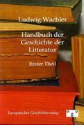 Wachler, Ludwig: Handbuch der Geschichte der Litteratur