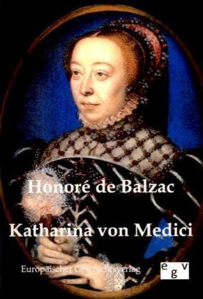Katharina von Medici - Balzac, Honoré de