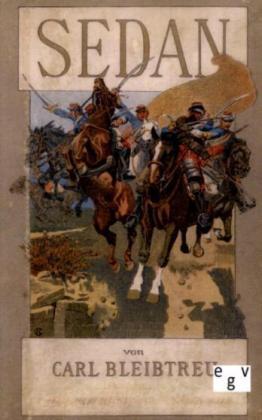 Deutsch-FranzÃsischer Krieg von 1870/71: Sedan - Schlacht vom 1. September 1870 - Bleibtreu, Carl