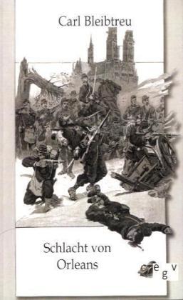 Schlacht von Orleans - Die Schlacht vom 3. und 4. Dezember 1870 - Bleibtreu, Carl