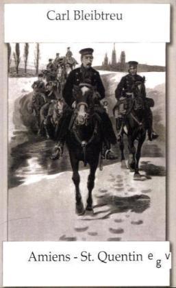 Amiens - St. Quentin - Die Schlacht am 19. Januar 1871 - Bleibtreu, Carl