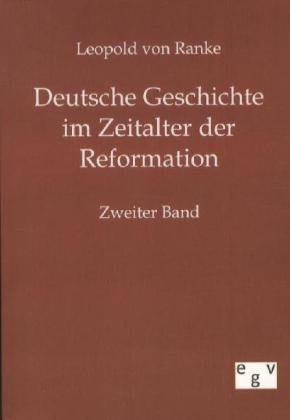 Deutsche Geschichte im Zeitalter der Reformation. Bd.2 - Ranke, Leopold von