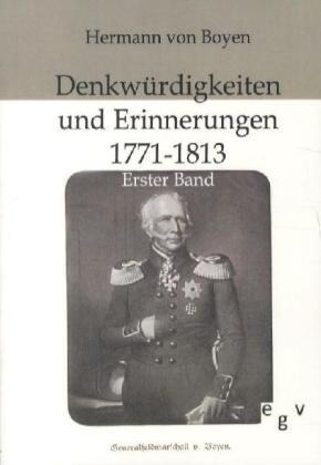 Denkwürdigkeiten und Erinnerungen 1771-1813. Bd.1 - Boyen, Hermann von