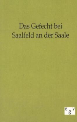 Das Gefecht bei Saalfeld an der Saale