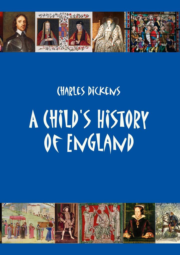 A Child´s History of England als Buch von Charles Dickens - Outlook Verlags GmbH