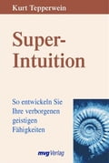 Super-Intuition - Kurt Tepperwein