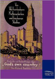 Von Wolkenkratzern, Kettenarbeitern und trockenen St dten - Richard Breiting