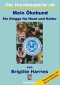 Der Hundeexperte rät - Mein Ökohund - Brigitte Harries, Jan P. Schniebel