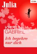 Kristin Gabriel: Ich begehre nur dich