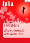 Herr Anwalt, ich liebe Sie - Barbara Hannay