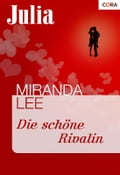 Die schöne Rivalin - Miranda Lee
