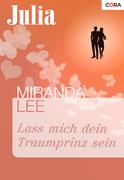 Miranda Lee: Lass mich dein Traumprinz sein