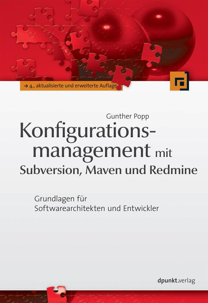 Konfigurationsmanagement mit Subversion, Maven und Redmine als eBook Download von Gunther Popp - Gunther Popp