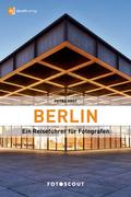 Petra Vogt: Berlin: Ein Reiseführer für Fotografen