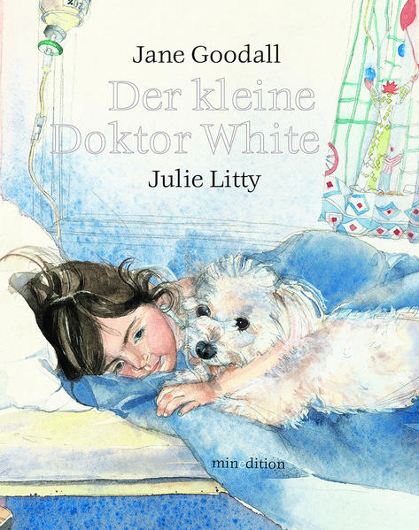 Der kleine Doktor White / mini-minedition als Buch von Julie Litty, Jane Goodall - Neugebauer, Michael Edit.