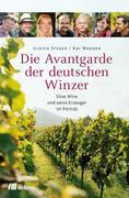 Ulrich Steger;Kai Wagner: Die Avantgarde der deutschen Winzer