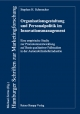 Organisationsgestaltung und Personalpolitik im Innovationsmanagement - Stephan H. Schmucker