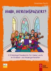 Hallo, hereinspaziert! - 12 Erlebnisgottesdienste für kleine Leute im Krabbel- und Kindergartenalter - Christiane Fauth