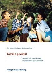 Familie gewinnt - Die Allianz und ihre Wirkungen für Unternehmen und Gesellschaft - Liz Mohn, Ursula von der Leyen