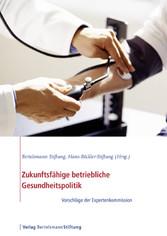 Zukunftsfähige betriebliche Gesundheitspolitik - Vorschläge der Expertenkommission