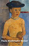 Paula Modersohn-Becker: Vorreiterin der Moderne