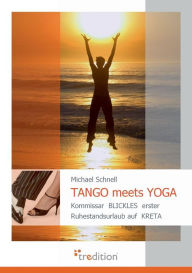 Tango Meets Yoga Michael Schnell Author
