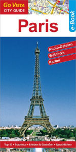 Paris: Go Vista City/Info Guides - Friederike Schneidewind