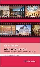 In luxuriösen Betten: Münchner Nobelherbergen und ihre Geschichte