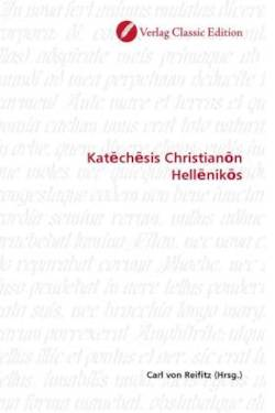 Kat?ch?sis Christian?n Hell?nik?s (German Edition)
