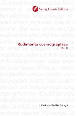 Rudimenta cosmographica: (Bd. 1) (German Edition)