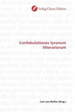 Confabulationes tyronum litterariorum - von Reifitz, Carl