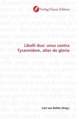 Libelli duo: unus contra Tyrannidem, alter de gloria