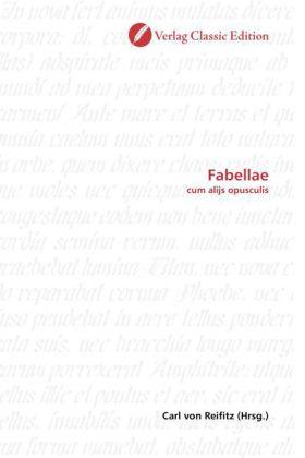 Fabellae - cum alijs opusculis - Reifitz, Carl von (Hrsg.)