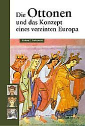 Die Ottonen und das Konzept eines vereinten Europa