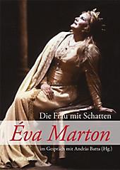 Éva Marton: Die Frau mit Schatten