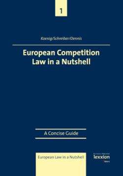 European Competition Law in a nutshell: A Concise Guide (European Law in a Nutshell)