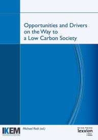 Opportunities and Drivers on the Way to a Low Carbon Society: Proceedings of the Summer Academy 'Energy and the Environment'; Guilford, Surrey and London 24 - 29 July 2011 - Michael Rodi