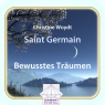 Bewusstes Träumen. Christine Woydt channelt Saint Germain - Hörbuch zum Download